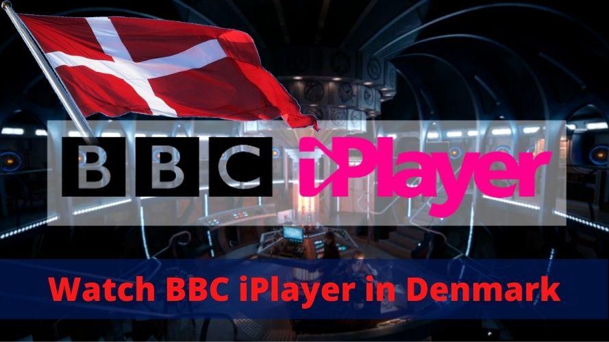 Watch BBC iPlayer in Denmark