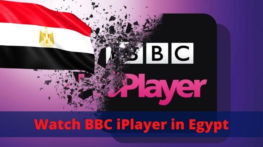 Watch BBC iPlayer in Egypt