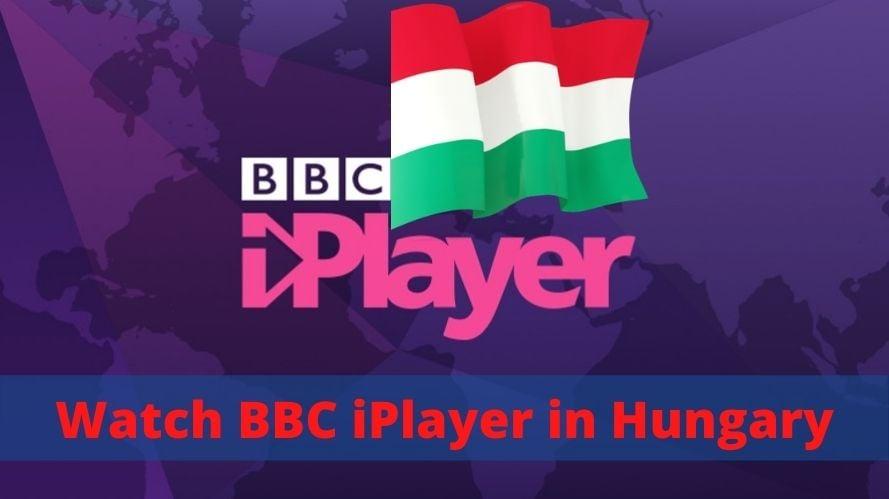 Watch BBC iPlayer in Hungary