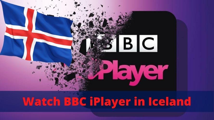 Watch BBC iPlayer in Iceland