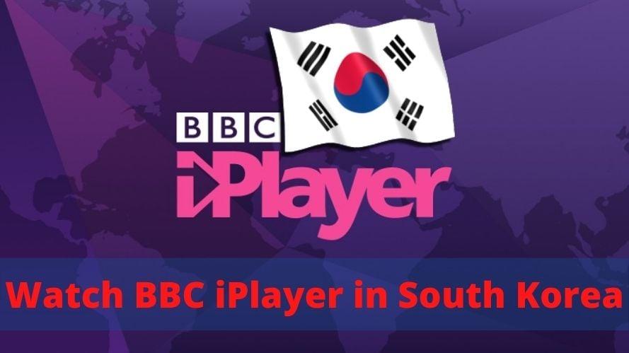 Watch BBC iPlayer in South Korea