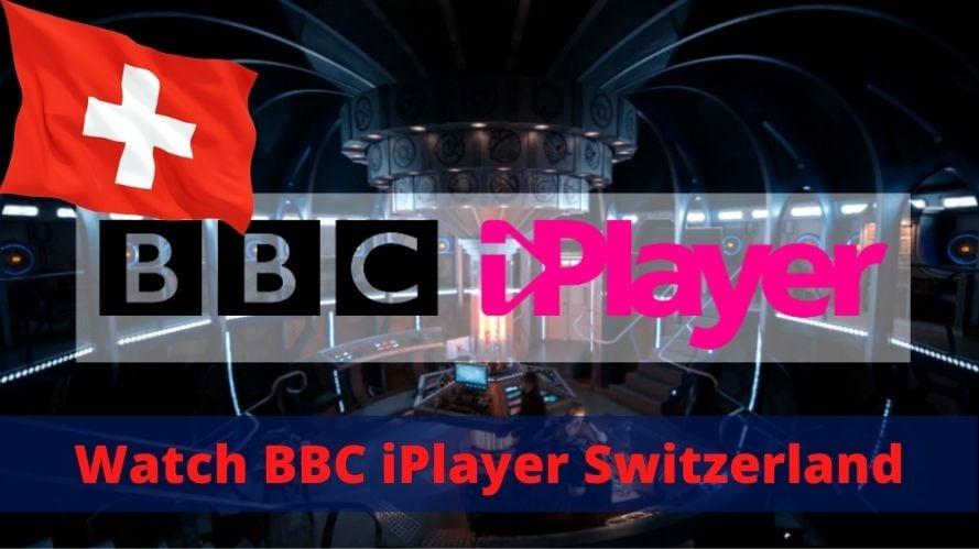 Watch BBC iPlayer in Switzerland
