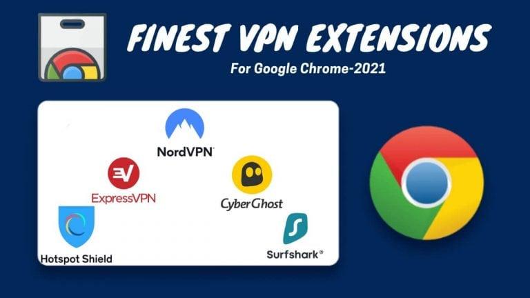 Best VPN Extensions for Google Chrome