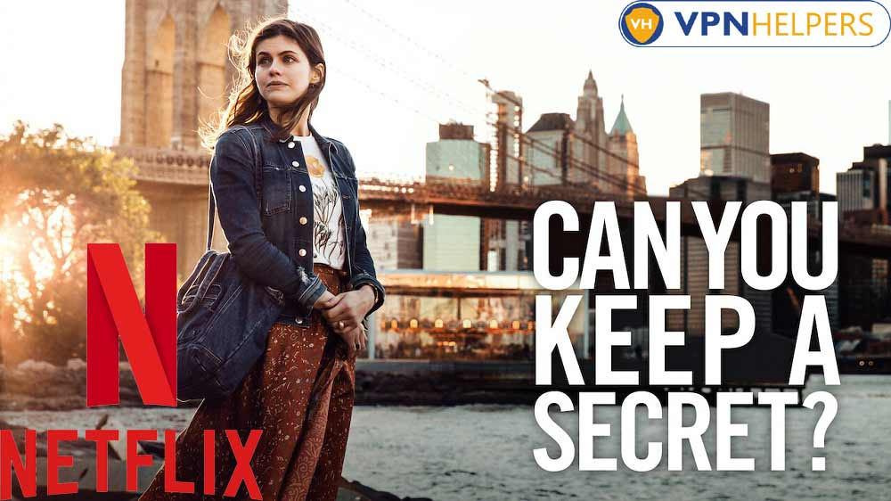Watch Can You Keep a Secret (2019) on Netflix From Anywhere in the World