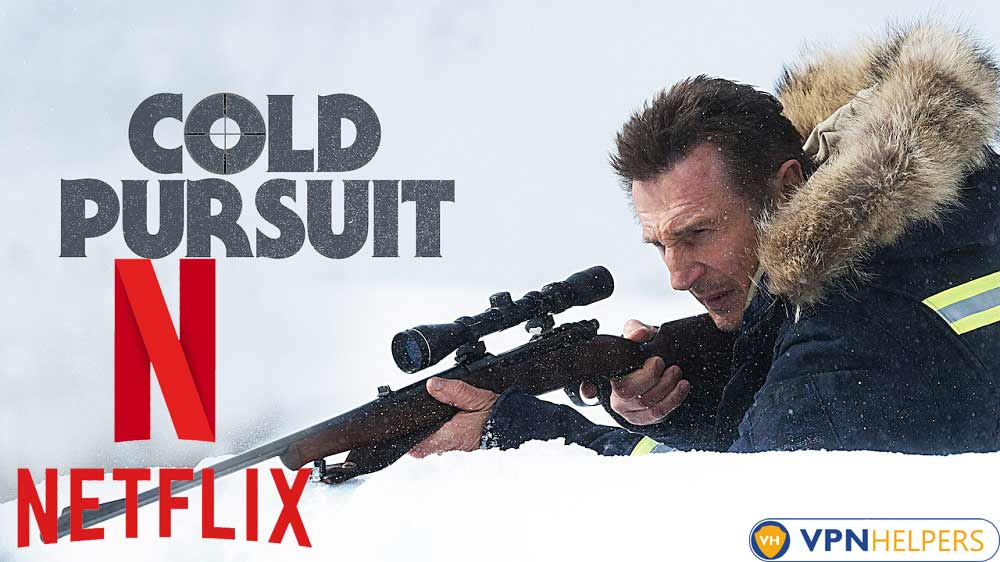 Watch Cold Pursuit (2019) on Netflix From Anywhere in the World