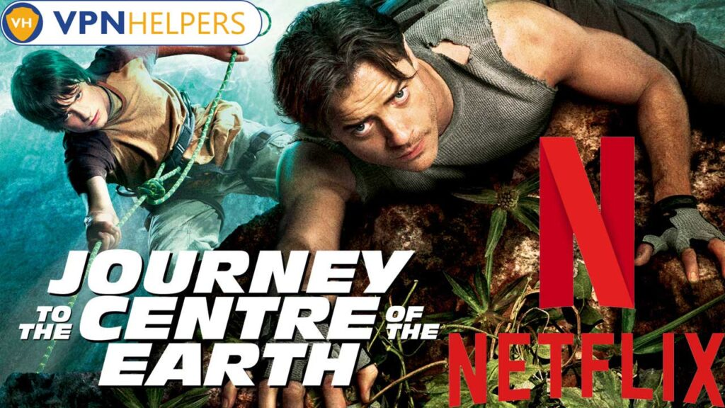 Watch Journey to the Center of the Earth (2008) on Netflix From Anywhere in the World