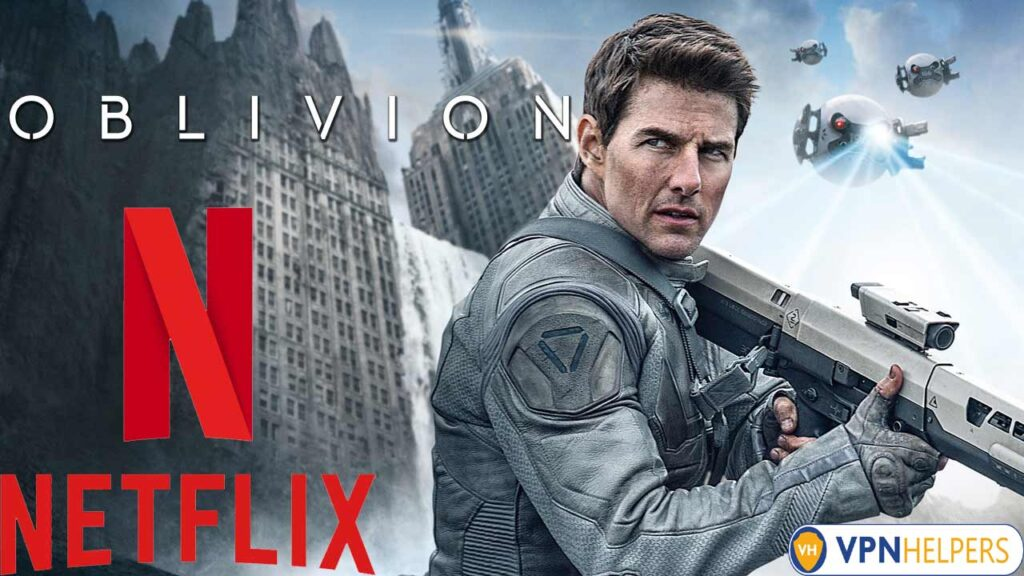 Watch Oblivion (2013) on Netflix From Anywhere in the World