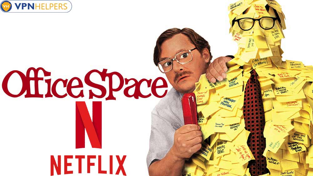 Watch Office Space (1999) on Netflix From Anywhere in the World