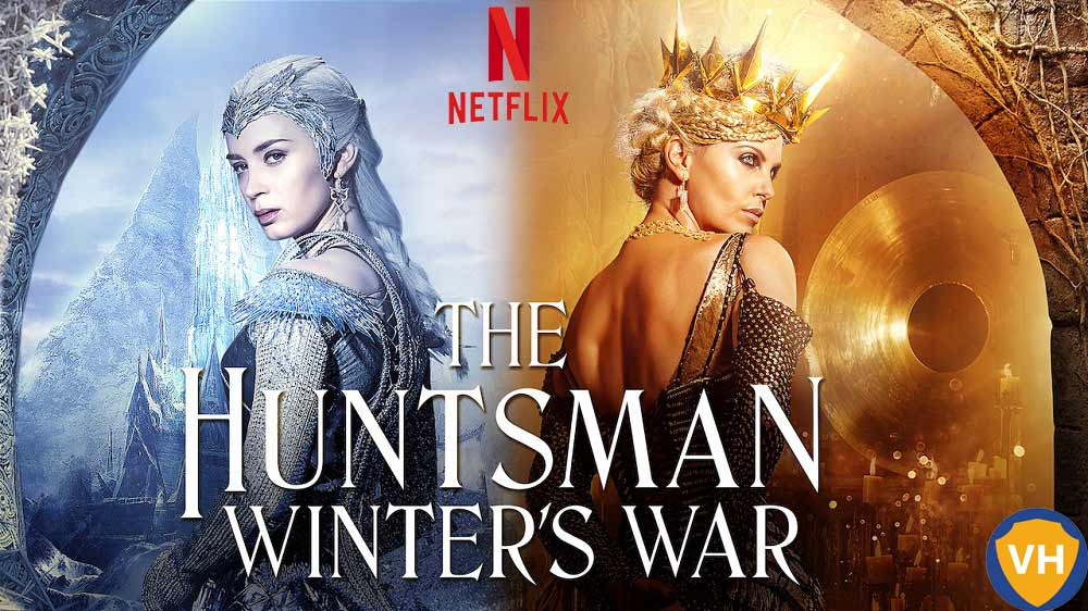 Watch The Huntsman: Winter's War (2016) on Netflix From Anywhere in the World