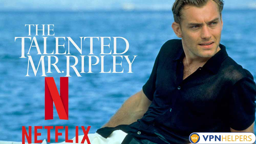 Watch The Talented Mr. Ripley (1999) on Netflix From Anywhere in the World