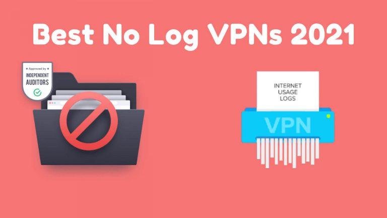 Best No log VPNs 2021